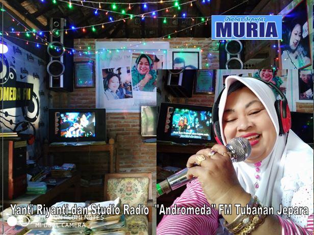 """Yanti Riyanti Pemilik Radio """"Andromeda"""" FM Tubanan Jepara, Seniman Yang Serba Bisa"""
