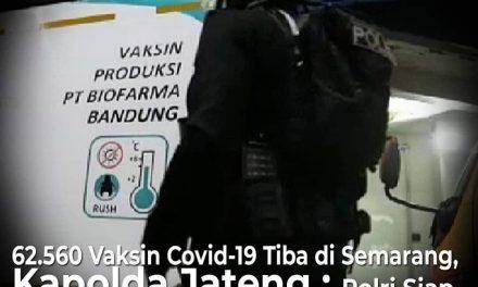 62.560 Vaksin Covid-19 Tiba di Semarang, Polri Siap Amankan Distribusinya Sampai Tujuan