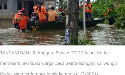 Ansor Kudus Kirim 200  Personil Banser Bantu Korban Banjir